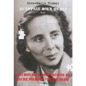 Autopsie d'un oubli : l'incroyable disparition de Laure Diebold-Mutschler : essai