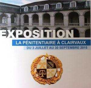 Affiche de l'exposition La Pénitentiaire à Clairvaux, 2015 : photographies, collection particulière.