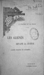 Florentin Pactet et Henri Colin, Les aliénés devant la justice (aliénés méconnus et condamnés), couverture, Criminocorpus/ BIU Santé-Université de Paris